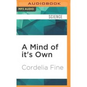 A Mind of It's Own by Cordelia Fine