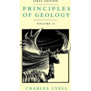 Principles of Geology: An Inquiry How Far the Former Changes of the Earth's Surface are Referable to Causes Now in Operation v.2 by Charles Lyell
