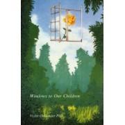 Windows to Our Children by Violet Oaklander