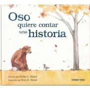 Oso Quiere Contar Una Historia by Erin Stead