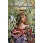 Irish Folk and Fairy Tales: Omnibus Edition by Michael Scott