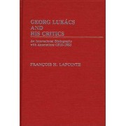 George Lukacs and His Critics by F. Lapointe