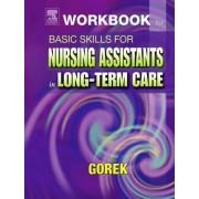 Workbook for Basic Skills for Nursing Assistants in Long Term Care by Bernie Gorek