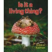 Is it a Living Thing? by Bobbie Kalman