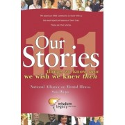 Our Stories - 101 Things We Know Now We Wish We Knew Then by Wisdom Legacy