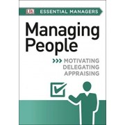 DK Essential Managers: Managing People by Johanna Hunsaker