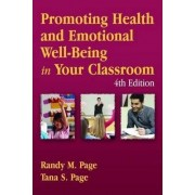 Promoting Health and Emotional Well Being in Your Classroom by Randy M. Page