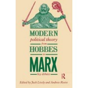 Modern Political Theory from Hobbes to Marx by Jack Lively