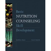 Basic Nutrition Counseling Skill Development by Kathleen Bauer