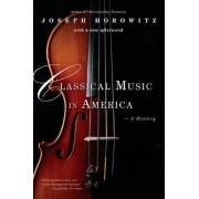 Classical Music in America by Joseph Horowitz