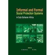 Informal and Formal Social Protection Systems in Sub-Saharan Africa by Stephen Devereux