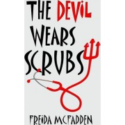 The Devil Wears Scrubs by Freida Mcfadden