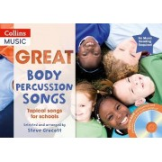 The Greats: Great Body Percussion Songs: Topical Songs for Schools by Steve Grocott