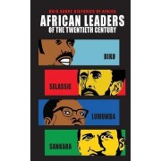 African Leaders of the Twentieth Century by Lindy Wilson