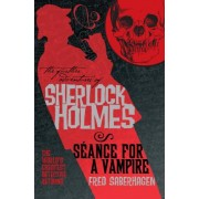 The Further Adventures of Sherlock Holmes: Seance for a Vampire by Fred Saberhagen