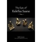 The Epic of Kelefaa Saane by Sana Camara