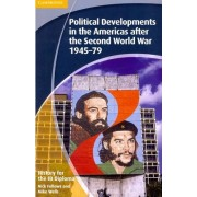 History for the IB Diploma: Political Developments in the Americas After the Second World War 1945-79 by Nick Fellows
