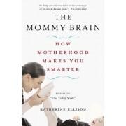 The Mommy Brain by Katherine Ellison