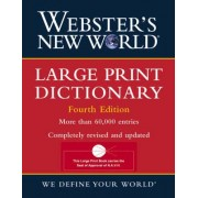 Webster's New World Large Print Dictionary by The Editors of the Webster's New World Dictionaries