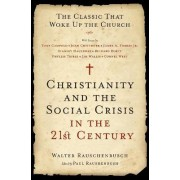 Christianity and the Social Crisis in the 21st Century by Walter Rauschenbusch