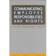 Communicating Employee Responsibilities and Rights by Chimezie A. B. Osigweh