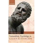 Naturalistic Psychology in Galen and Stoicism by Department of Philosophy Christopher Gill