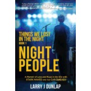 Night People, Book 1: A Memoir of Love and Music in the 60s with Stark Naked and the Car Thieves, Book 1: Night People