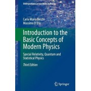 Introduction to the Basic Concepts of Modern Physics 2016 by Carlo Maria Becchi