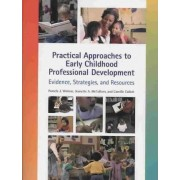 Practical Approaches to Early Childhood Professional Development by Pamela J Winton