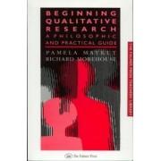 Beginning Qualitative Research by Pamela Maykut