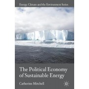 The Political Economy of Sustainable Energy by Catherine Mitchell