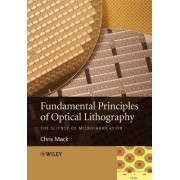 Fundamental Principles of Optical Lithography by Chris A. MacK