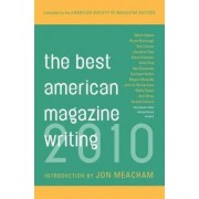 The Best American Magazine Writing 2010 by The American Society of Magazine Editors