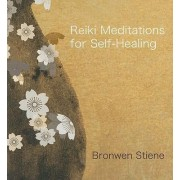 Reiki Meditations for Self-healing by Bronwen Stiene