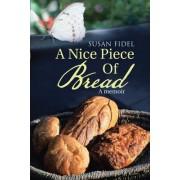 A Nice Piece of Bread: A Memoir