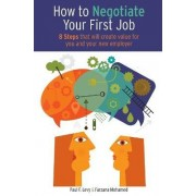 How to Negotiate Your First Job by Paul F Levy