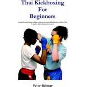 Thai Kickboxing For Beginners by Peter Belmar