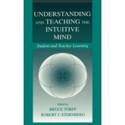 Understanding and Teaching the Intuitive Mind by Bruce Torff
