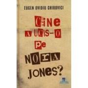 Cine a ucis-o pe Nora Jones - Eugen Ovidiu Chirovici
