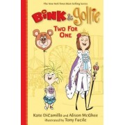 Bink & Gollie: Two for One by Kate DiCamillo