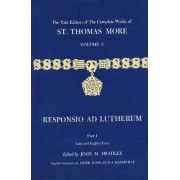 The Yale Edition of the Complete Works of St. Thomas More: Responsio Ad Lutherum V.5 by Saint Thomas More
