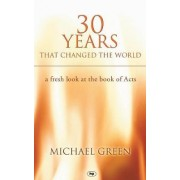 30 Years That Changed the World by Michael Green