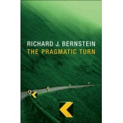 The Pragmatic Turn by Richard J. Bernstein