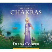 The Twelve Chakras by Diana Cooper