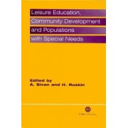 Leisure Education, Community Development and Populations with Special Needs by A. Sivan