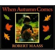 When Autumn Comes by Robert Maass