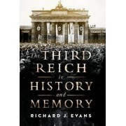 The Third Reich in History and Memory by Professor of European History Richard J Evans