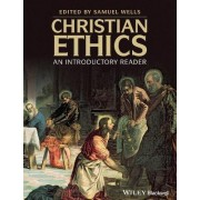 Christian Ethics by Samuel Wells