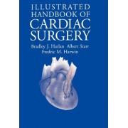Illustrated Handbook of Cardiac Surgery by B. J. Harlan
