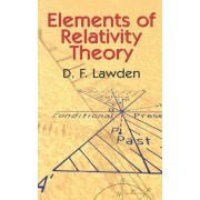 Elements of Relativity Theory: Volume I by Derek F. Lawden